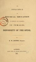 view The influence of physical education in producing and confirming, in females, deformity of the spine / by E.W. Duffin.