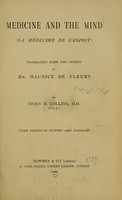 view Medicine and the mind : (la medecine de l'esprit) / tr. from the French of Maurice de Fleury by Stacy B. Collins.