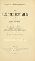 view Des glossites tertiaires : (glossites scléreuses, glossites gommeuses) : leçons professées / par Alfred Fournier ; rédigées et publiées par Hubert Buzot ; avec trois planches chromo-lithographiées par Méheux.