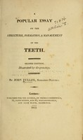 view A popular essay on the structure, formation, & management of the teeth / by John Fuller, surgeon-dentist.