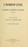 view L'homoeopathie à l'Académie de médecine de Belgique en 1877 : réponse au défi de M. le professeur Crocq / par le docteur Gailliard.