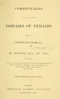 view Commentaries : principally on those diseases of females which are constitutional / by Marshall Hall.