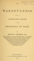 view On wakefulness : with an introductory chapter on the physiology of sleep / by William A. Hammond.