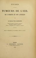 view Etudes sur les tumeurs de l'oeil, de l'orbite et des annexes / par Félix Lagrange.