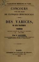 view Concours pour une chaire de clinique chirurgicale des varices, de leur traitement : thèse soutenue devant les juges de concours, le juin 1842 / par S. Laugier.