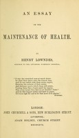 view An essay on the maintenance of health / by Henry Lowndes.