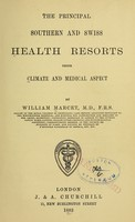view The principal southern and Swiss health resorts : their climate and medical aspect / by William Marcet.