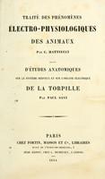 view Traité des phénomènes électro-physiologiques des animaux / par C. Matteuci ; suivi d'Études anatomiques sur le système nerveux et sur l'organe électrique de la torpille par Paul Savi.