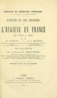 view L'etude et les progrès de l'hygiène en France : de 1878 a 1882 / par H. Napias [et] A.-J. Martin ; avec une préface de le Professeur Brouardel ; ouvrage orné de 229 figures.