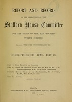 view Report and record of the operations of the Stafford house committee for the relief of sick and wounded Turkish soldiers : Russo-Turkish War, 1877-78.