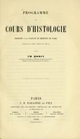 view Programme du cours d'histologie professé a la Faculté de Médecine de Paris pendant les années 1862-63 et 1863-64 / par Ch. Robin.