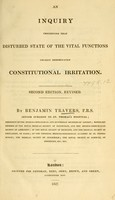 view An inquiry concerning that disturbed state of the vital functions usually denominated constitutional irritation / by Benjamin Travers.
