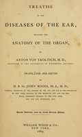 view Treatise on the diseases of the ear : including the anatomy of the orga / by Anton von Tröltsch ; tr. and ed. by D.B. St. John Roosa.