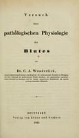 view Versuch einer pathologischen Physiologie des Blutes / von Dr. C.A. Wunderlich.
