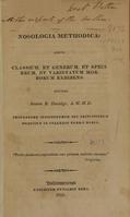 view Nosologia methodica : series classium, et generum, et specierum, et varietatum morborum exhibens / auctore Joanne B. Davidge.