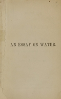 view Water versus hydropathy, or, An essay on water, and its true relations to medicine / by Henry Hartshorne.