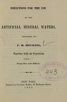 view Directions for the use of the artificial mineral waters / prepared by F. H. Hecking ; together with an exposition of their properties and effects.