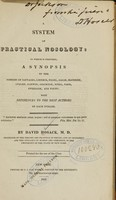view A system of practical nosology : to which is prefixed, a synopsis of the systems of Sauvages, Linnaeus, Vogel, Sagar, Macbride, Cullen, Darwin, Crichton, Pinel, Parr, Swediaur, and Young ; with references to the best authors on each disease / by David Hosack ; printed for the use of the class.
