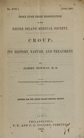view Croup; its history, nature, and treatment. Fiske fund prize dissertation of the Rhode Island Medical Society.
