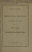 view Sketches of Rhode Island physicians deceased prior to 1850 / prepared by Usher Parsons for the Rhode Island Medical Society.