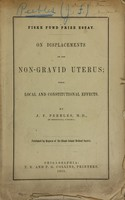 view On displacements of the nongravid uterus : their local and constitutional effects / by J.F. Peebles.