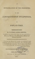view An investigation of the properties of the Liriodendron tulipifera, or poplar-tree / by Patrick Kerr Rogers.