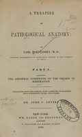 view A treatise on pathological anatomy / by Carl Rokitansky ; translated from the German, with additions of diagnosis from Schoenlein, Skoda, and others by John C. Peters.