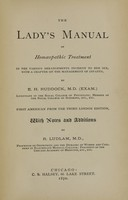 view The lady's manual of homoeopathic treatment in the various derangements incident to her sex : with a chapter on the management of infants / by E.H. Ruddock.