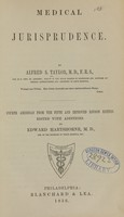 view Medical jurisprudence / by Alfred S. Taylor.