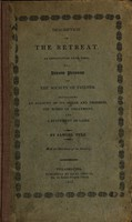 view Description of the Retreat, an institution near York, for insane persons of the Society of Friends : containing an account of its origin and progress, the modes of treatment, and a statement of cases / by Samuel Tuke ; with an elevation of the building.