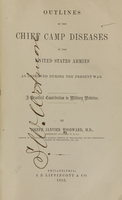 view Outlines of the chief camp diseases of the United States armies as observed during the present war : a practical contribution to military medicine / by Joseph Janvier Woodward.