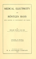view Medical electricity and Röntgen rays : with chapters on phototherapy and radium / by Sinclair Tousey.