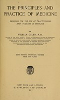 view The principles and practice of medicine : designed for the use of practitioners and students of medicine / by William Osler.