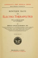 view Röntgen rays and electro-therapeutics : with chapters on radium and phototherapy / by Mihran Krikor Kassabian.