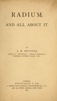 view Radium, and all about it / by S.R. Bottone.
