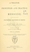 view A treatise on the principles and practice of medicine : designed for the use of practitioners and students of medicine / by Austin Flint.