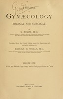 view Treatise on gynæcology : medical and surgical / by S. Pozzi ; translated from the French edition under the supervision of, and with additions by Brooks H. Wells.