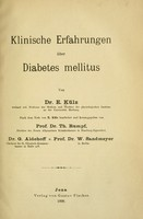 view Klinische Erfahrungen über diabetes mellitus / von Dr. E. Külz ... Nach dem Tode von E. Külz bearbeitet und herausgegeben von Prof. Dr. Th. Rumpf ... Dr. G. Aldehoff ... u. Prof. Dr. W. Sandmeyer.