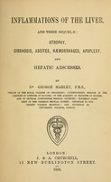 view Inflammations of the liver, and their sequelae : atrophy, cirrhosis, ascites, haemorrhages, apoplexy, and hepatic abscesses.