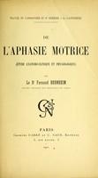view De l'aphasie motrice (etude anatomo-clinique et physiologique).