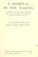 view A hospital in the making. A history of the National Hospital for the Paralysed and Epileptic (Albany Memorial) 1859-1901.