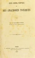 view Des amblyopies et des amauroses toxiques / par le dr. Galezowski.