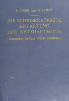 view Die Scheibenförmige entartung der Netzhautmitte : (Degeneration Maculae Luteae discoformis) / von Paul Junius und Hermann Kuhnt.