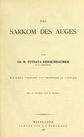view Das Sarkom des Auges / von R. Putiata Kerschbaumer ; mit einem vorwort von Professor Dr. Sattler.