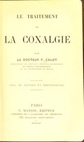 view Le traitement de la coxalgie / par le docteur F. Calot.