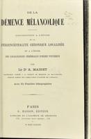 view De la démence mélancolique : contribution a l'étude de la périencéphalite chronique localisée et a l'étude des localisations cérébrales d'ordre psychique / par A. Mairet.