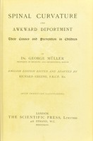 view Spinal curvature and awkward deportment : their causes and prevention in children / by George Müller ; English edition edited and adapted by Richard Greene.