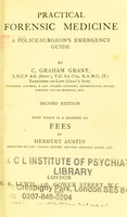 view Practical forensic medicine : a police-surgeon's emergency guide / by C. Graham Grant ; with which is a chapter on fees by Herbert Austin.