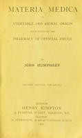 view Materia medica of vegetable and animal origin : with notes on the pharmacy of official drugs / by John Humphrey.