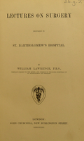 view Lectures on surgery : delivered in St. Bartholomew's Hospital. / By William Lawrence.